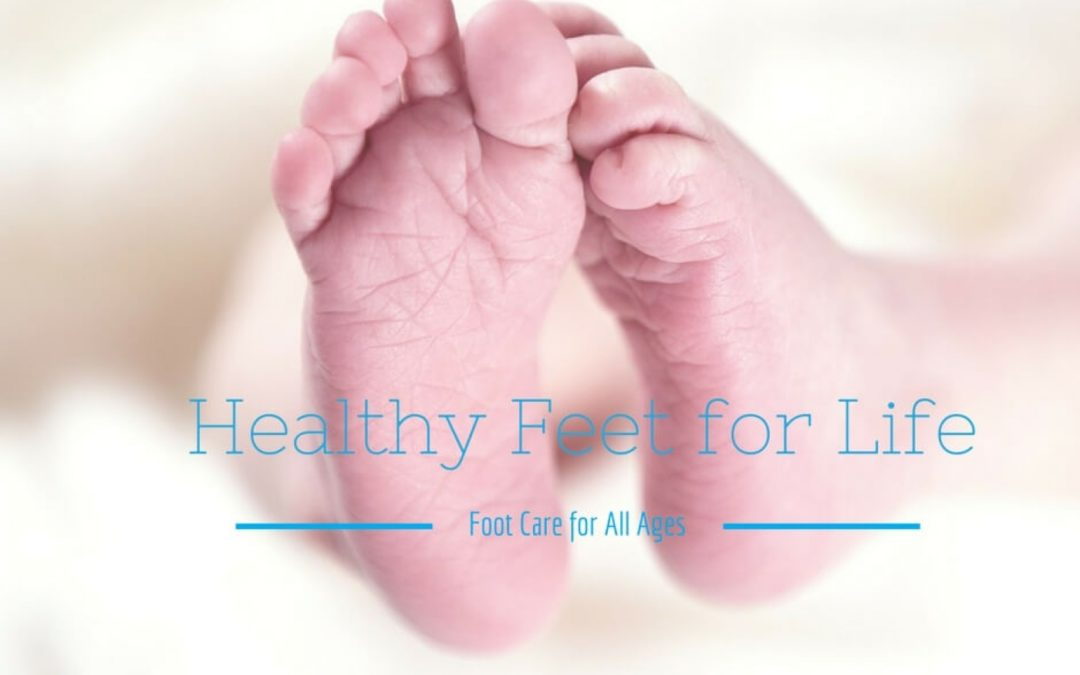 Healthy Feet for Life – Foot Care for All Ages