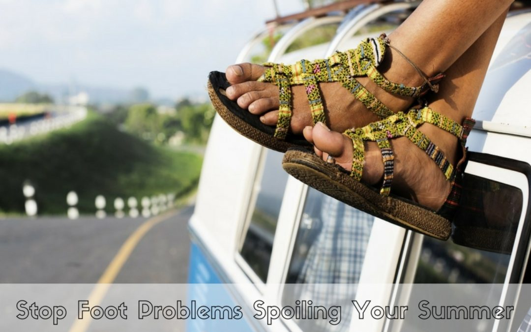 Stop Foot Problems Spoiling Your Summer