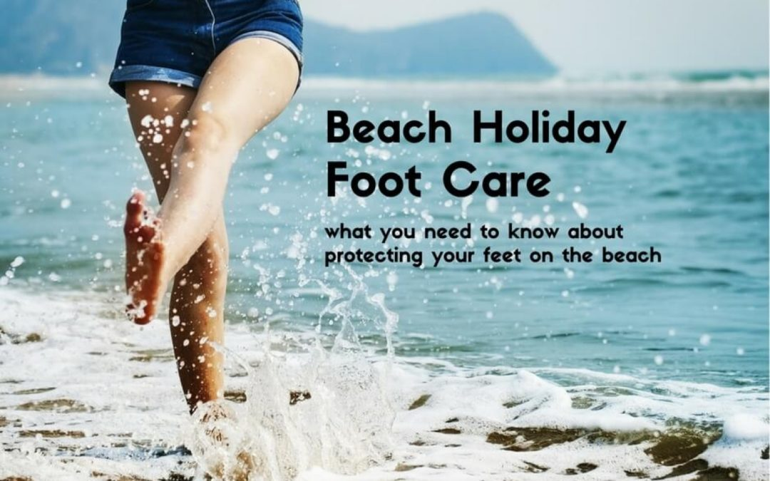 Beach Holiday Foot Care Guide