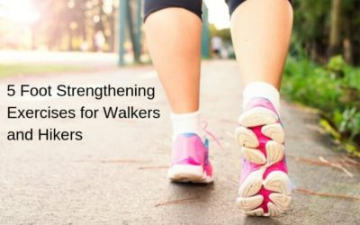 Foot Strengthening for Walkers and Hikers