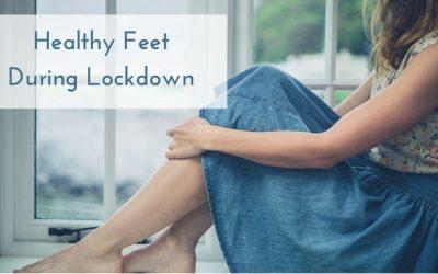 Healthy Feet During Lockdown